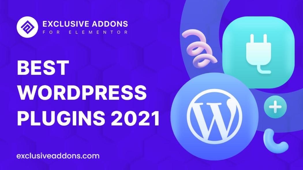 Best WordPress plugins 2021